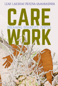Care Work : Dreaming Disability Justice-9781551527383