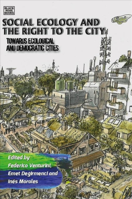 Social Ecology and the Right to the City - Towards  Ecological and Democratic Cities-9781551646817