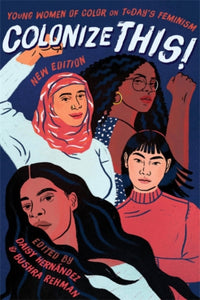 Colonize This! : Young Women of Color on Today's Feminism-9781580057769