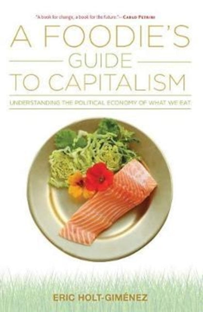 A Foodie's Guide to Capitalism-9781583676592