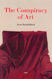 The Conspiracy of Art : Manifestos, Interviews, Essays-9781584350286