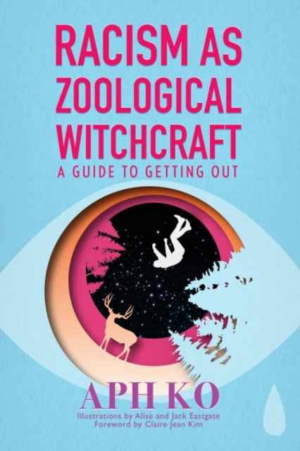 Racism as Zoological Witchcraft : A Guide for Getting out-9781590565964