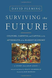 Surviving the Future : Culture, Carnival and Capital in the Aftermath of the Market Economy-9781603586467