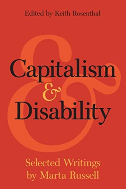 Capitalism and Disability : Selected Writings by Marta Russell-9781608466863