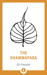 The Dhammapada : A New Translation of the Buddhist Classic-9781611805994