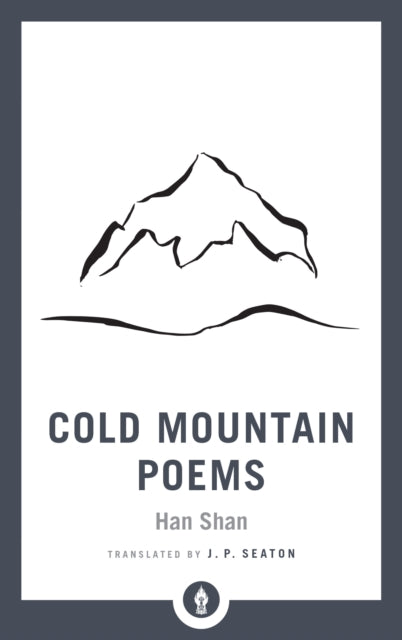 Cold Mountain Poems : Zen Poems of Han Shan, Shih Te, and Wang Fan-chih-9781611806984
