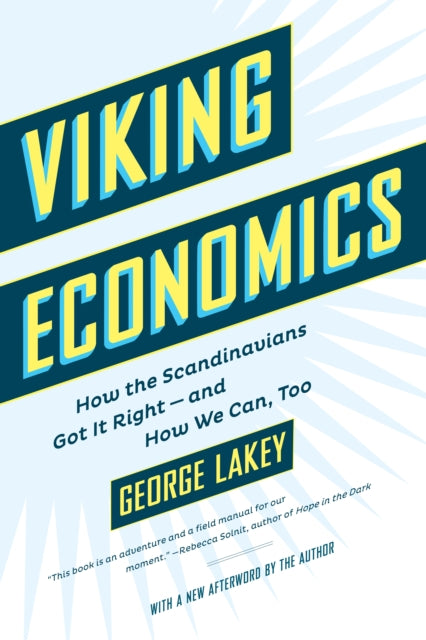 Viking Economics : How the Scandinavians Got It Right - and How We Can, Too-9781612196213