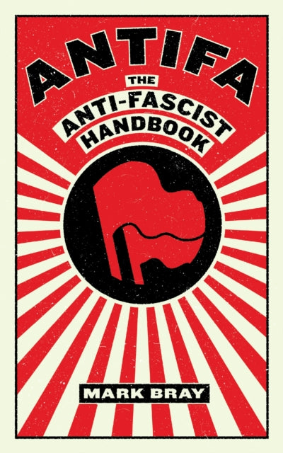 Antifa : The Anti-Fascist Handbook-9781612197036