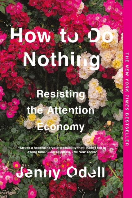 How To Do Nothing : Resisting the Attention Economy-9781612198552