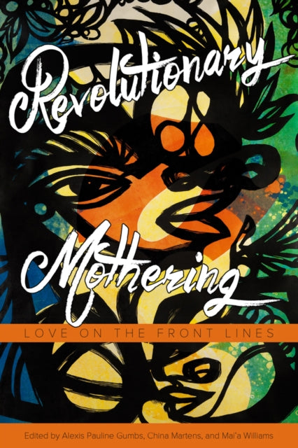 Revolutionary Mothering : Love on the Front Lines-9781629631103