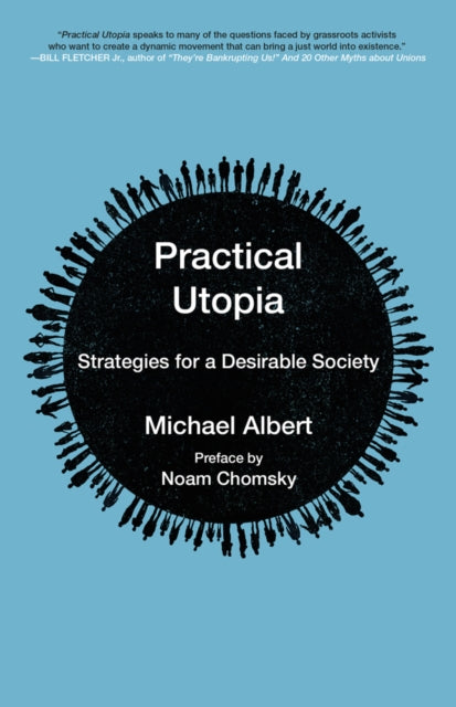 Practical Utopia : Strategies for a Desirable Society-9781629633817