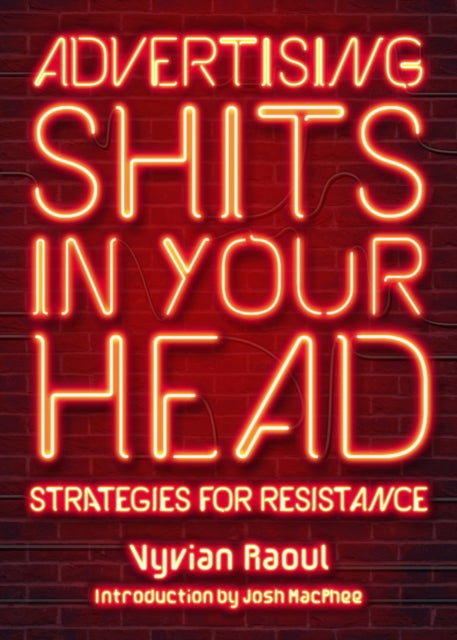 Advertising Shits In Your Head : Strategies for Resistance-9781629635743