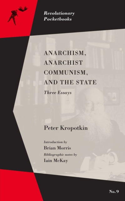 Anarchism, Anarchist Communism, And The State : Three Essays-9781629635750