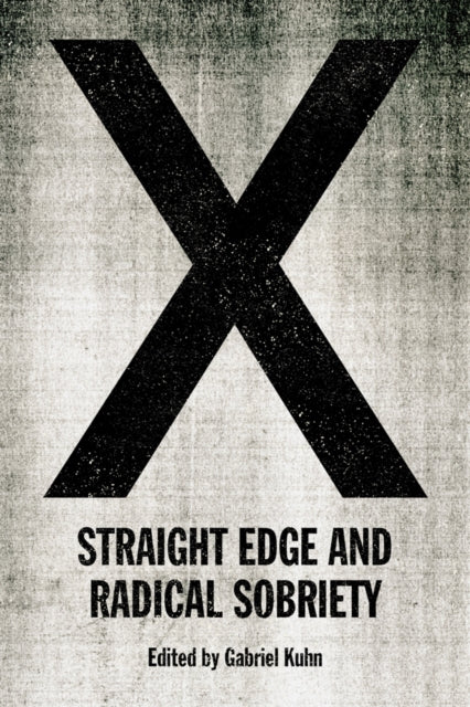 X: Straight Edge And Radical Sobriety-9781629637167