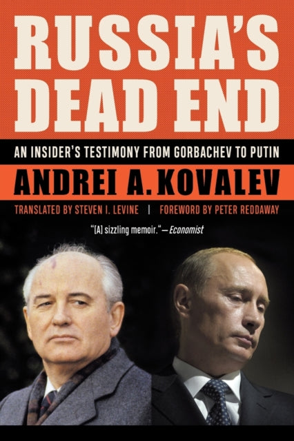 Russia'S Dead End : An Insider's Testimony from Gorbachev to Putin-9781640122338