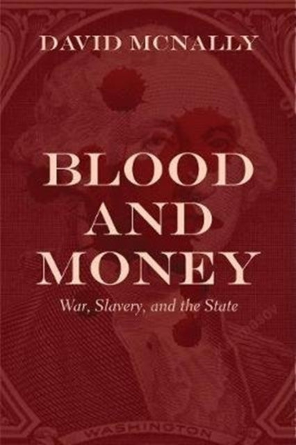 Blood and Money : War, Slavery, Finance, and Empire-9781642591330