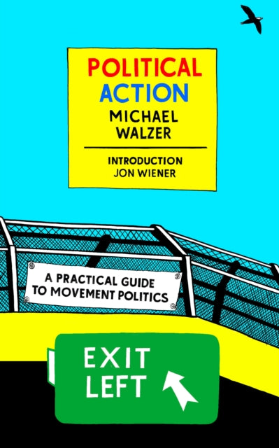 Political Action : A Practical Guide To Movement Politics-9781681373539