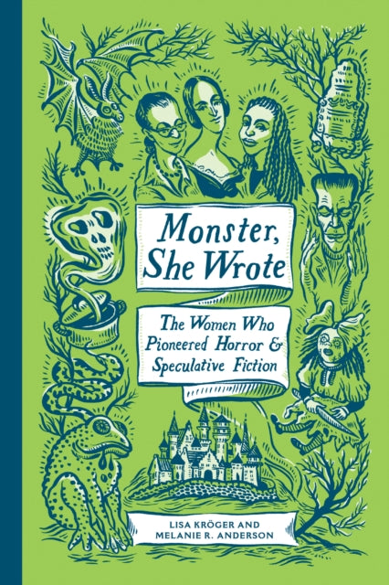 Monster, She Wrote : The Women Who Pioneered Horror and Speculative Fiction-9781683691389