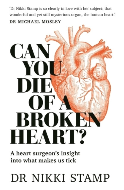 Can You Die of a Broken Heart? : A heart surgeon's insight into what makes us tick-9781760634254