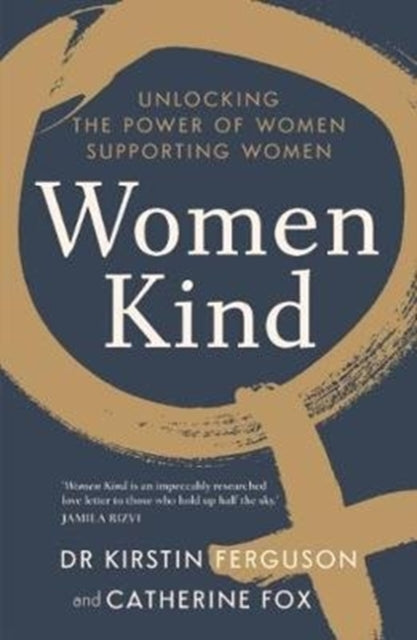 Women Kind : Unlocking the power of women supporting women-9781760634629