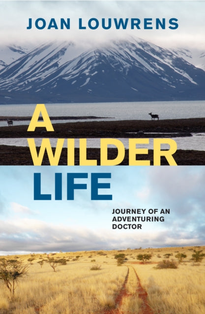 A Wilder Life : Journey of an Adventuring Doctor-9781776191123