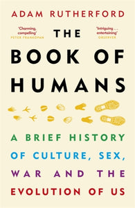 The Book of Humans : A Brief History of Culture, Sex, War and the Evolution of Us-9781780229089