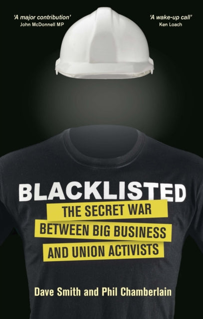 Blacklisted : The Secret War Between Big Business and Union Activists-9781780262574
