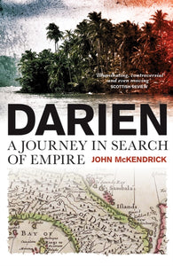 Darien : A Journey in Search of Empire-9781780275031