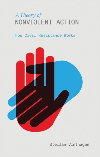 A Theory of Nonviolent Action : How Civil Resistance Works-9781780325156