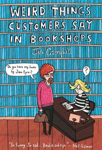 Weird Things Customers Say in Bookshops-9781780334837