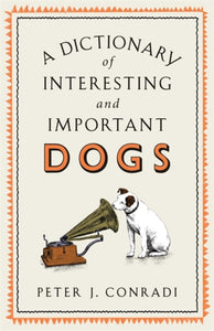 A Dictionary of Interesting and Important Dogs-9781780724041