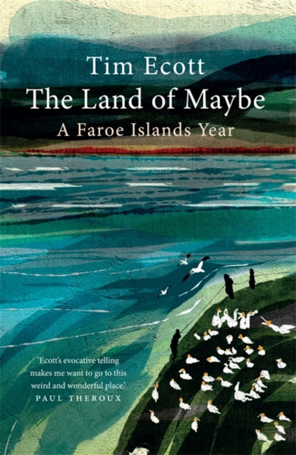 The Land of Maybe : A Faroe Islands Year-9781780724225