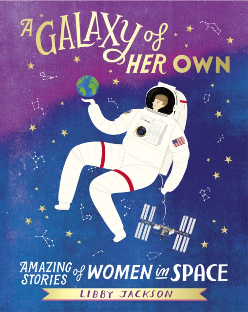 A Galaxy of Her Own : Amazing Stories of Women in Space-9781780898360