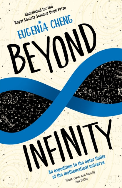 Beyond Infinity : An expedition to the outer limits of the mathematical universe-9781781252864