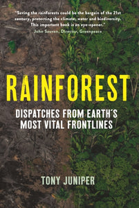 Rainforest : Dispatches from Earth's Most Vital Frontlines-9781781256374