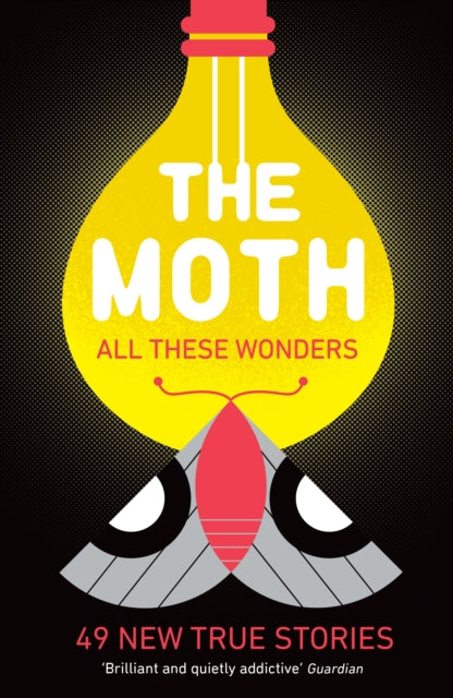 The Moth - All These Wonders : 49 new true stories-9781781256640