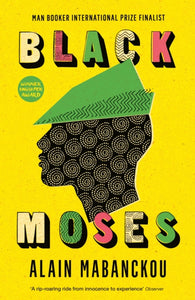 Black Moses : Longlisted for the International Man Booker Prize 2017-9781781256749