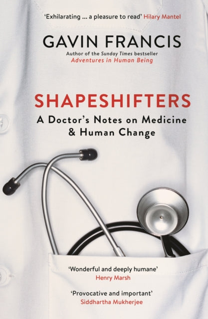 Shapeshifters : A Doctor's Notes on Medicine & Human Change-9781781257746