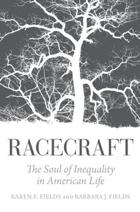 Racecraft : The Soul of Inequality in American Life-9781781683132