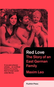 Red Love : The Story of an East German Family-9781782270423