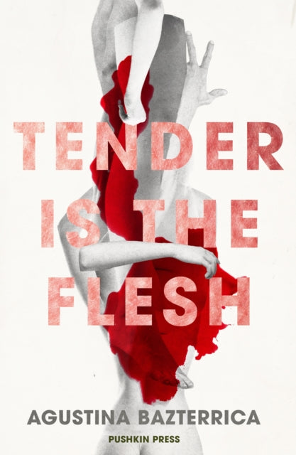 Tender is the Flesh-9781782275572