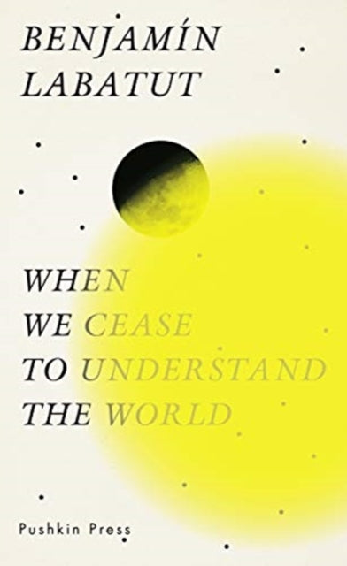 When We Cease to Understand the World-9781782276128