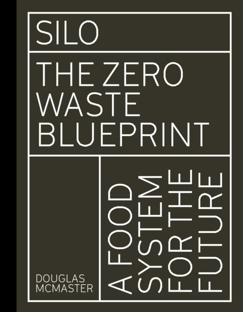 Silo : The Zero Waste Blueprint-9781782406136