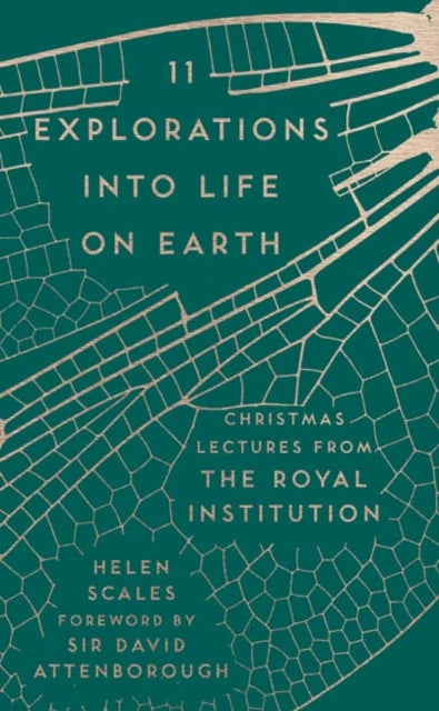 11 Explorations into Life on Earth : Christmas Lectures from the Royal Institution-9781782438403