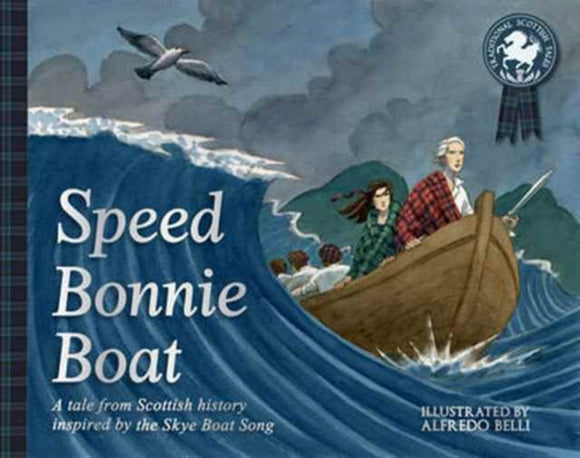 Speed Bonnie Boat : A Tale from Scottish History Inspired by the Skye Boat Song-9781782503675