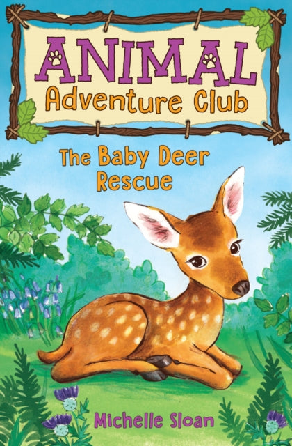 The Baby Deer Rescue (Animal Adventure Club 1) : 1-9781782505563