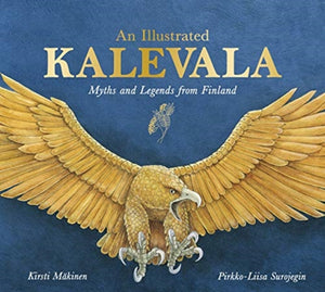 An Illustrated Kalevala : Myths and Legends from Finland-9781782506430