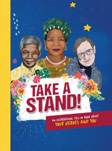 Take A Stand : An inspirational fill-in book about your heroes and you-9781783124657