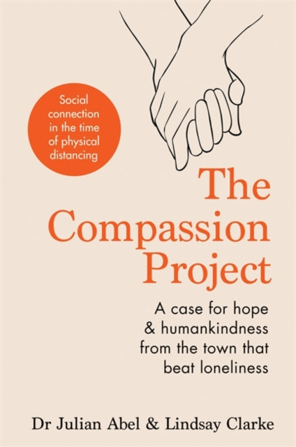 The Compassion Project : A case for hope and humankindness from the town that beat loneliness-9781783253364