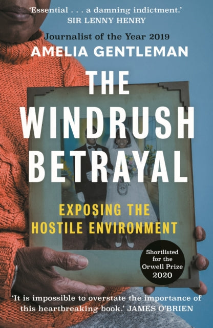 The Windrush Betrayal : Exposing the Hostile Environment-9781783351855